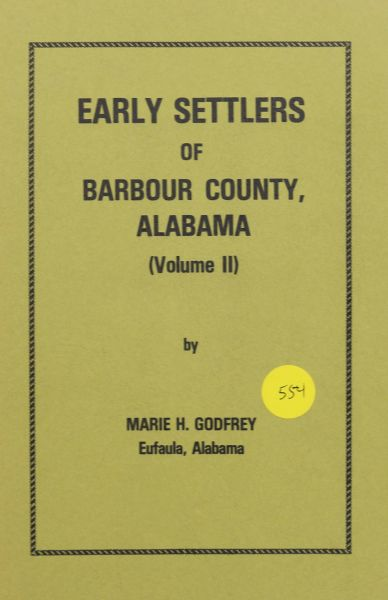 Early Settlers of Barbour County, Alabama (Volume #2)