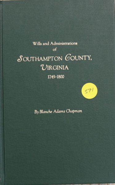 Wills and Administrations of Southampton County Virginia, 1749-1800