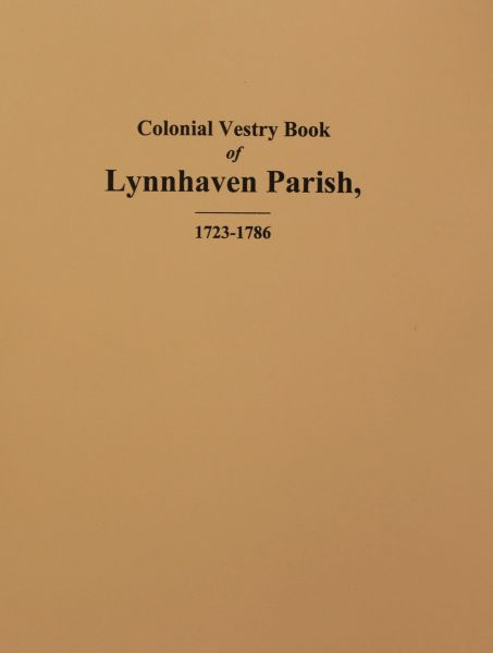 (Princess Anne County) The Colonial Vestry Book of Lynnhaven Parish, Virginia 1723-1786.