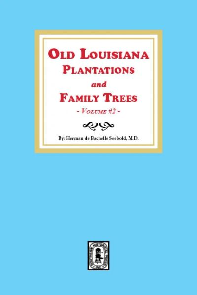 Old Louisiana Plantations and Family Trees, Volume #2