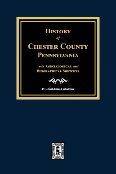 History of Chester County, Pennsylvania, Genealogical & Biographical Sketches.