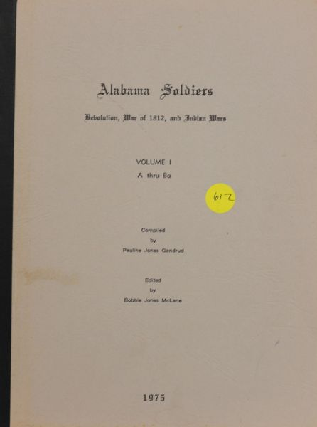 Alabama Soldiers: revolution, War of 1812, and Indian Wars (Volumes #1-10)