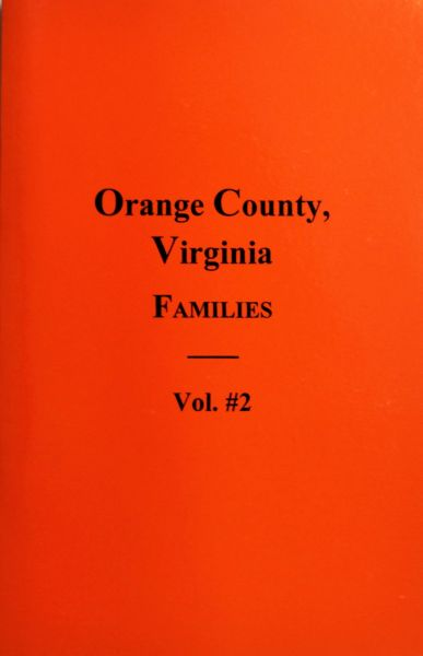 Orange County, Virginia Families, Vol. #2.