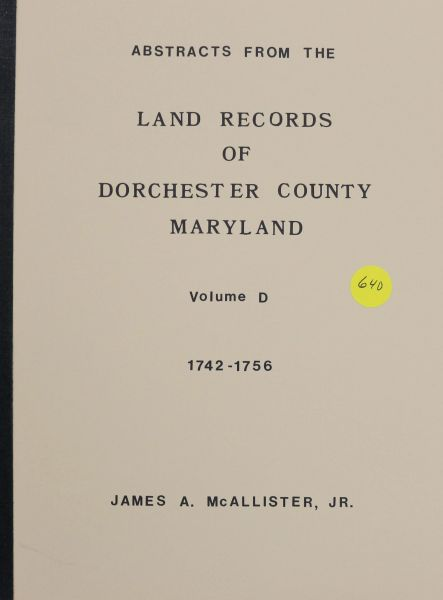"Land records of Dorchester County, Maryland, Volume ""D"""