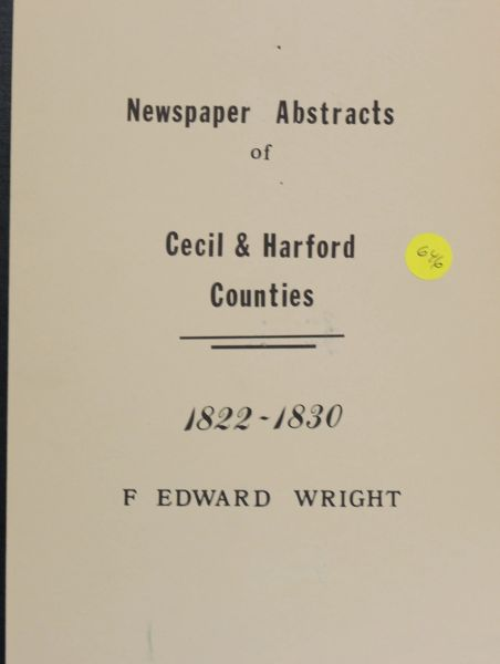 Newspaper Abstracts of Cecil and Harford Counties, Maryland, 1822-1830