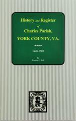 (YORK COUNTY) Charles Parish, York County, Virginia 1648-1789. History and Register of.