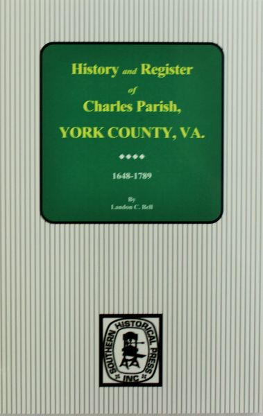 (YORK COUNTY) Charles Parish, York County, Virginia 1648-1789. History and Register of.
