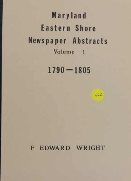 Maryland Eastern Shore Newspaper Abstracts, 1790-1805 (Volume #1)