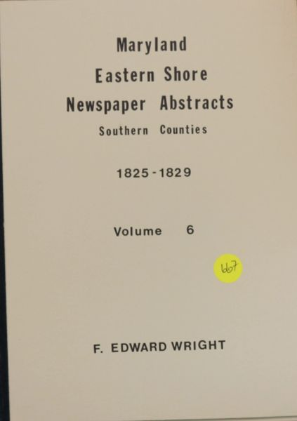 Maryland Eastern Shore Newspaper Abstracts Southern Counties, 1825-1829 (Volume #6)