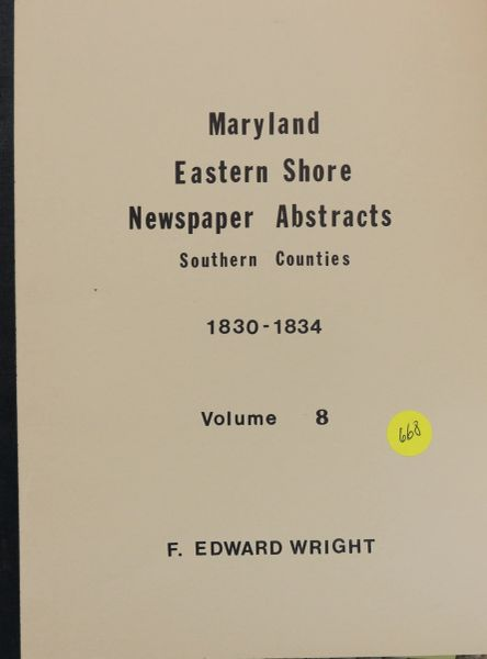 Maryland Eastern Shore Newspaper Abstracts Southern Counties, 1830-1834 (Volume #8)