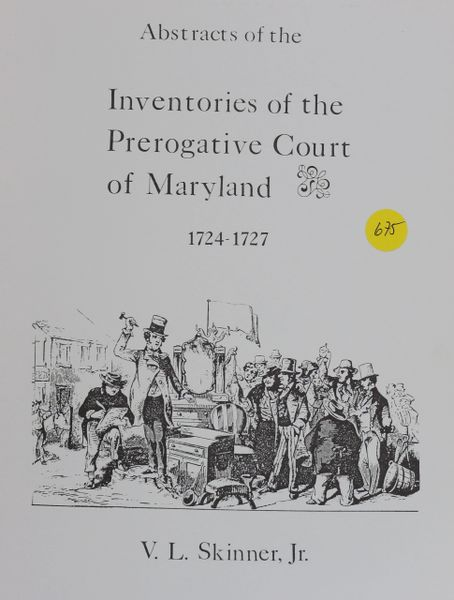 Abstracts of Inventories of the Prerogative Court of Maryland, 1724-1727