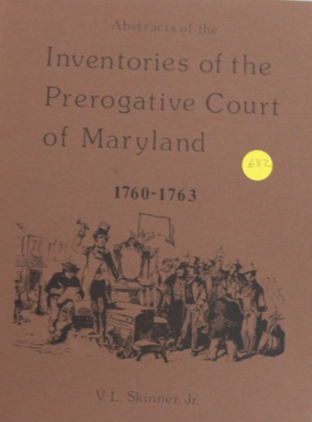 Abstracts of Inventories of the Prerogative Court of Maryland, 1760-1763
