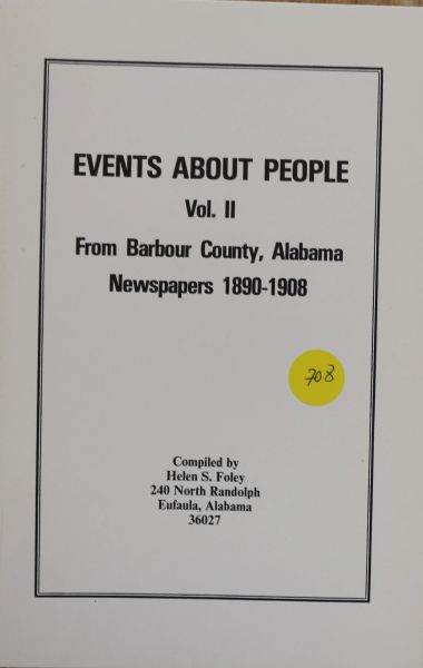 Events about People from Barbour County, Alabama Newspapers, 1890-1908, Volume #2