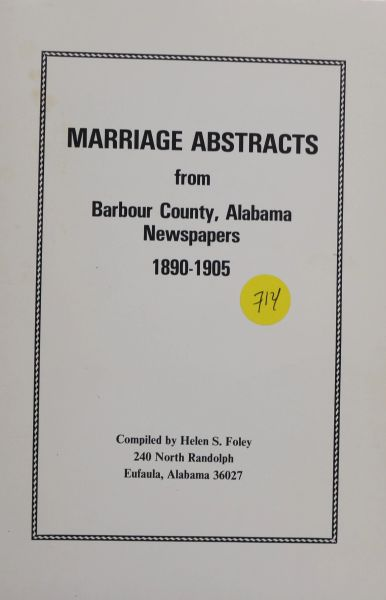 Marriage Abstracts from Barbour County, Alabama Newspapers, 1890-1905