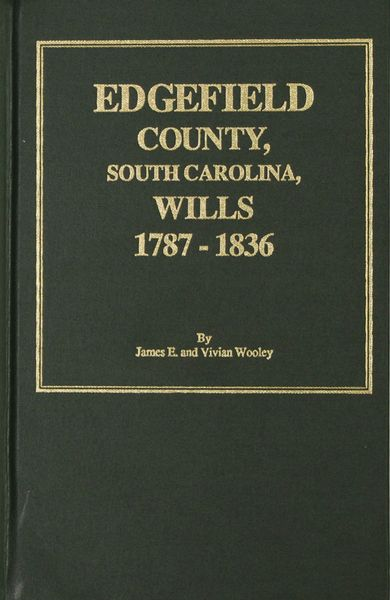 Edgefield County, South Carolina Wills, 1787-1836.