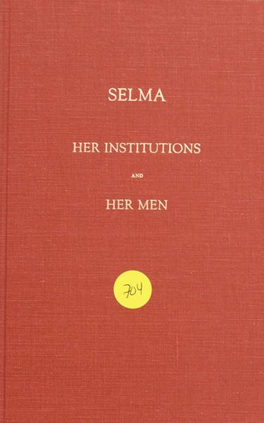 Selma her Institutions and her Men