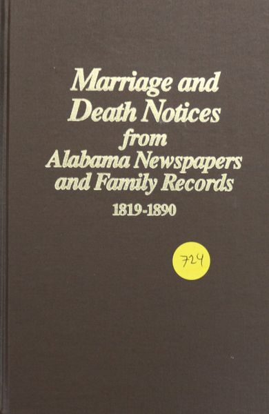 Marriage and Death Notices from Alabama Newspapers and family Records, 1819-1890