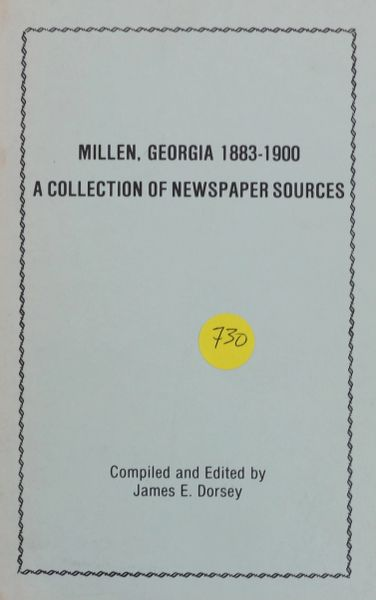 Millen Georgia 1883-1900: A Collection of Newspaper Sources