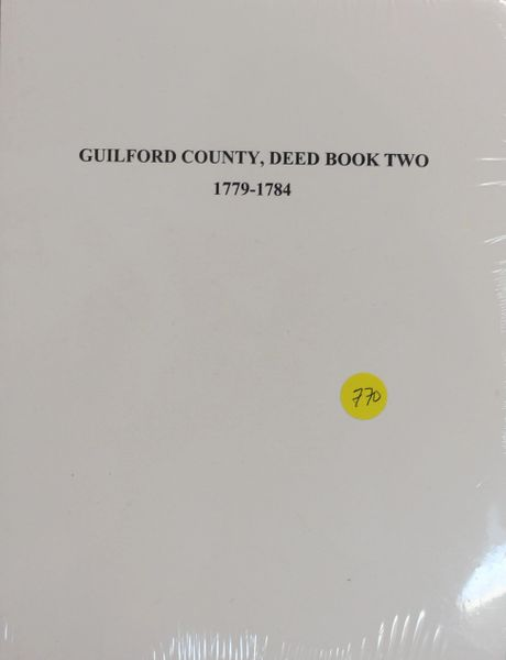 "Guilford County, North Carolina Deeds, 1779-1874. (Volume #2) 8 1/2""x 11"""