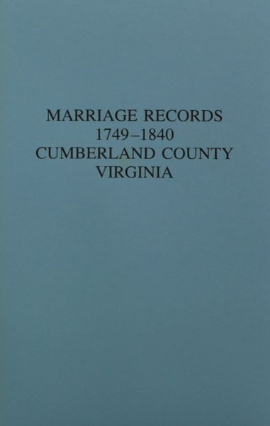 Cumberland County, Virginia 1749-1840, Marriages of.