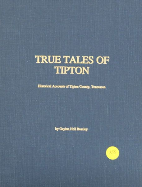 True Tales of Tipton: Historical Accounts of Tipton County, Tennessee