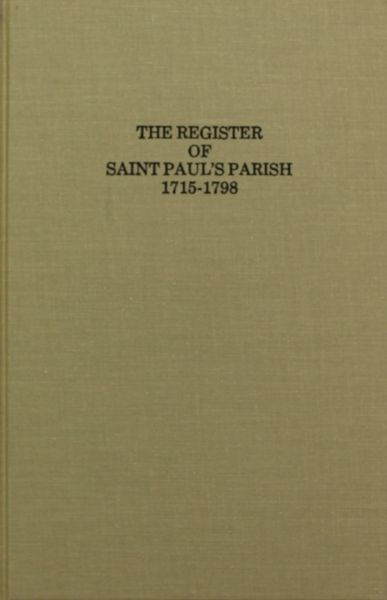 King George County, Virginia 1777-1798, The Register of St. Paul's Parish 1715-1776 and Stafford County 1715-1776.