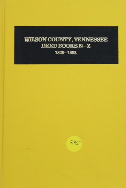 Wilson County, Tennessee Deed Books N-Z, 1829-1853