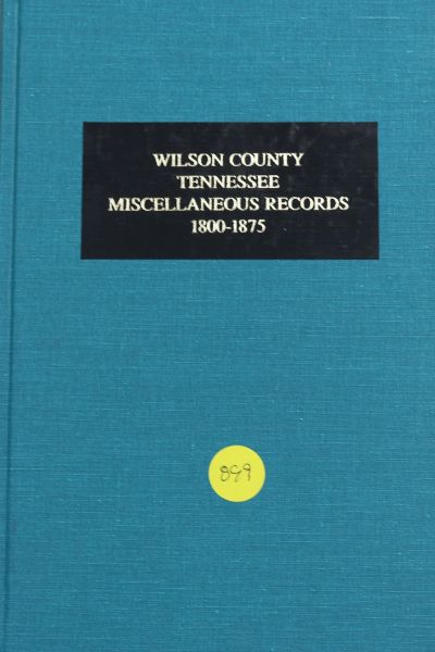 Wilson County, Tennessee Miscellaneous Records, 1800-1875 (Hard Cover)