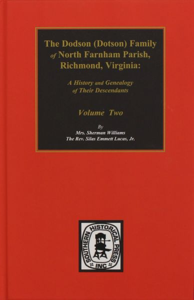 Dodson (Dotson) Family of North Farnham Parish, Richmond Co., VA. The.: A History and Genealogy of their Descendants. ( Vol. #2 )