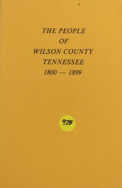 The People of Wilson County, Tennessee, 1800-1899 (soft cover)