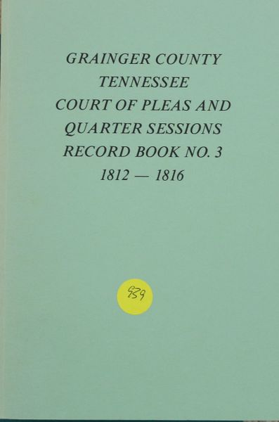 Grainger County, Tennessee Court of Pleas and Quarter Sessions Record Book #3, 1812-1816
