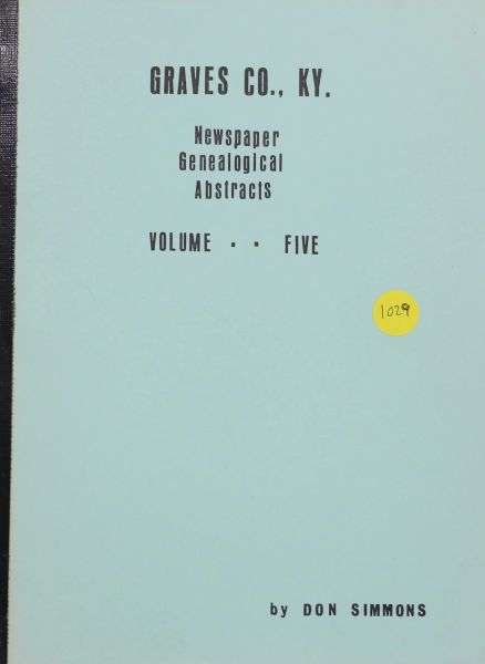 Graves County, Kentucky Newspaper Genealogical Abstracts, Volume #5