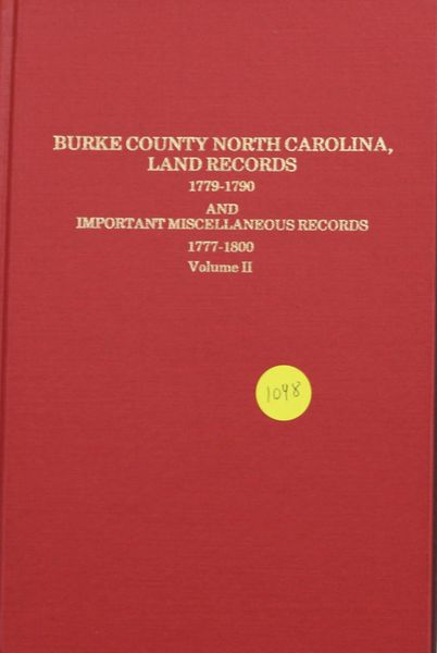 Burke County, North Carolina land records, 1779-1790 na d important Miscellaneous records, 1777-1800, Volume #2 (HARD COVER)