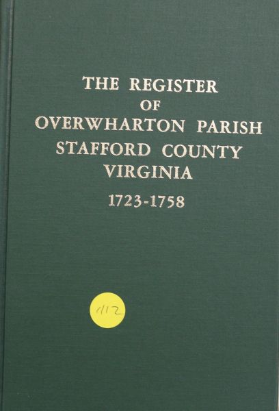 The Register of Overwharton Parish, Stafford County, Virginia, 1723-1758 (Hard Cover)