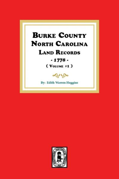 Burke County, North Carolina Land Records, 1778. ( Vol.#1 )