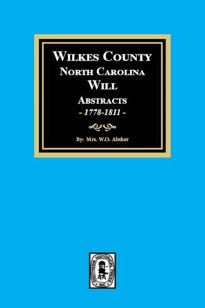 Wilkes County, North Carolina Wills, 1778-1811.