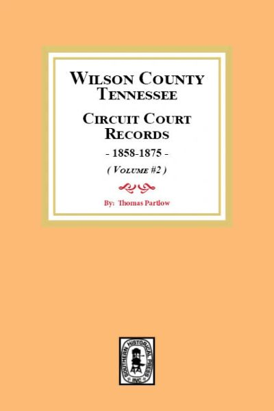 Wilson County, Tennessee Circuit Court Records 1858-1875. ( Vol. #2 )