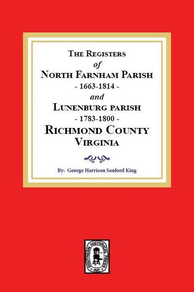 The Registers of North Farnham Parish, 1663-1814 and Lunenburg Parish, 1783-1800, Richmond County, Virginia
