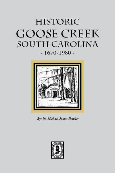 Historic Goose Creek, South Carolina, 1670-1980
