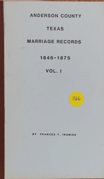 Anderson County, Texas Marriage Records, 1846-1875, Volume #1