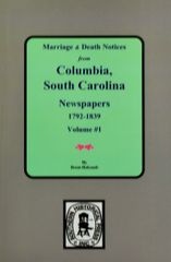 Columbia, South Carolina Newspapers 1792-1839, Marriage and Death Notices from.