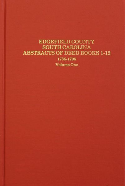 Edgefield County, South Carolina Abstracts of Deed Book 1-12, 1786-1796.