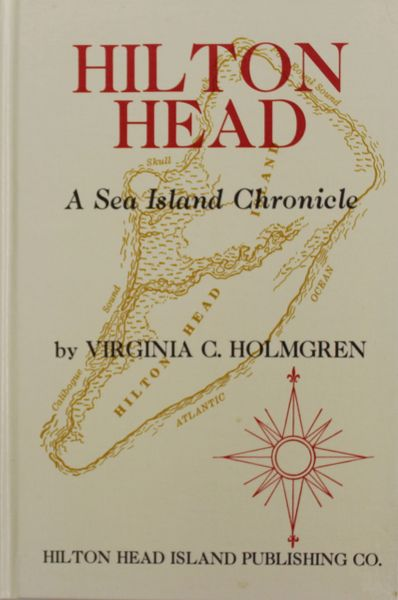 Hilton Head Island, A Sea Island Chronicle.