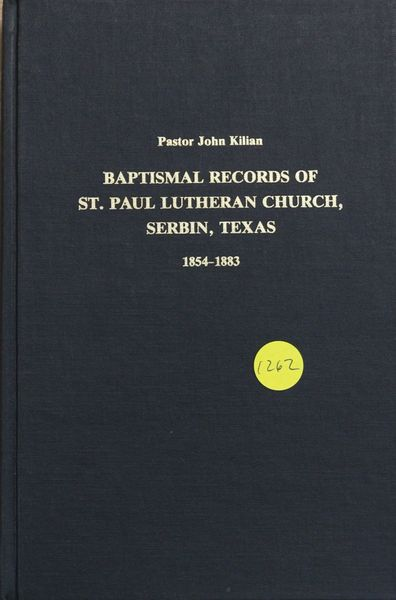 Baptismal Records of St. Paul Lutheran Church, Serbin, Texas, 1854-18883