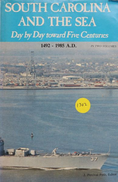 South Carolina and the Sea: Day by Day toward Five Centuries, 1492-1985