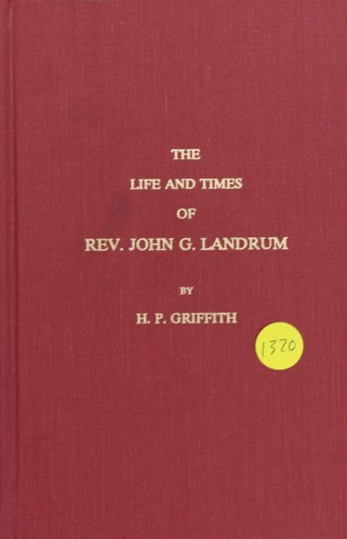 The Life and Times of Rev. John G. Landrum
