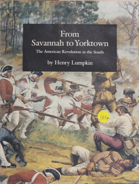 From Savannah to Yorktown, the American Revolution in the South