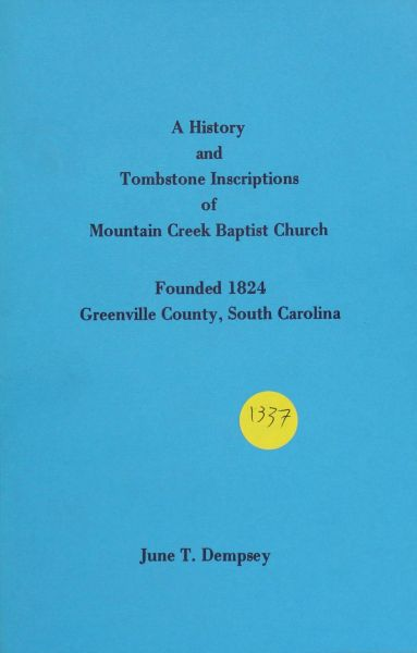 A History and Tombstone Inscriptions of Mountain Creek Baptist Church, Greenville, South Carolina