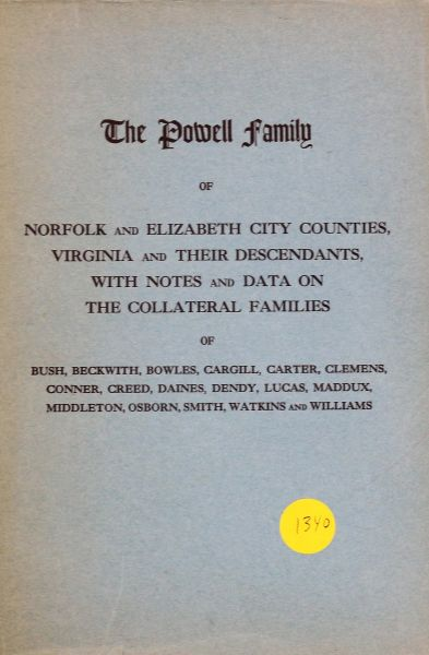The Powell Family of Norfolk and Elizabeth City Counties, Virginia and their descendants with notes and data on the collateral families