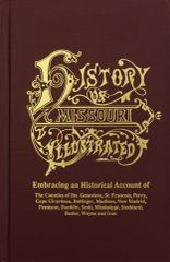 Southeast Missouri, The History of. Embracing an Historical Account of the Counties of St. Genevieve, St. Francois, Perry, Cape Girardeau, Bollinger, Madison, New Madrid, Pemiscott, Dunklin, Scott, Mississippi, Stoddard, Butler, Wayne, and Iron.